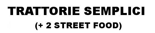 Trattorie + streetfood